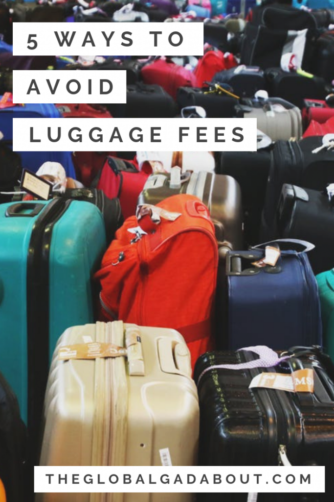 5 Ways to Avoid Paying Baggage Fees || Those pesky checked bag costs can add up quickly! Check out this post for 5 great tips for budget travelers hoping to keep their bag small & light enough to avoid having to pay extra to check it when they fly. #theglobalgadbout #budgettravel #travel #cheaptravel #luggagefee #baggagefee #airtravel #carryon #packingtips #packingtricks #carryonpacking