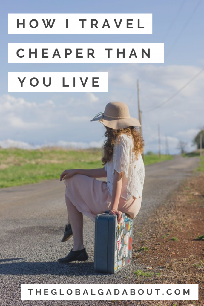 "Believe it or not, I can continuously travel cheaper than most people live a normal life. Check out this post to find out how! I include details about 4 basic categories of travel expenses - transportation, accommodation, food, and sightseeing & entertainment - and how I spend little to nothing on each to ultimately pay less than minimal costs of living a ""normal"" life. #theglobalgadabout #traveltips #cheaptravel #budgettravel"