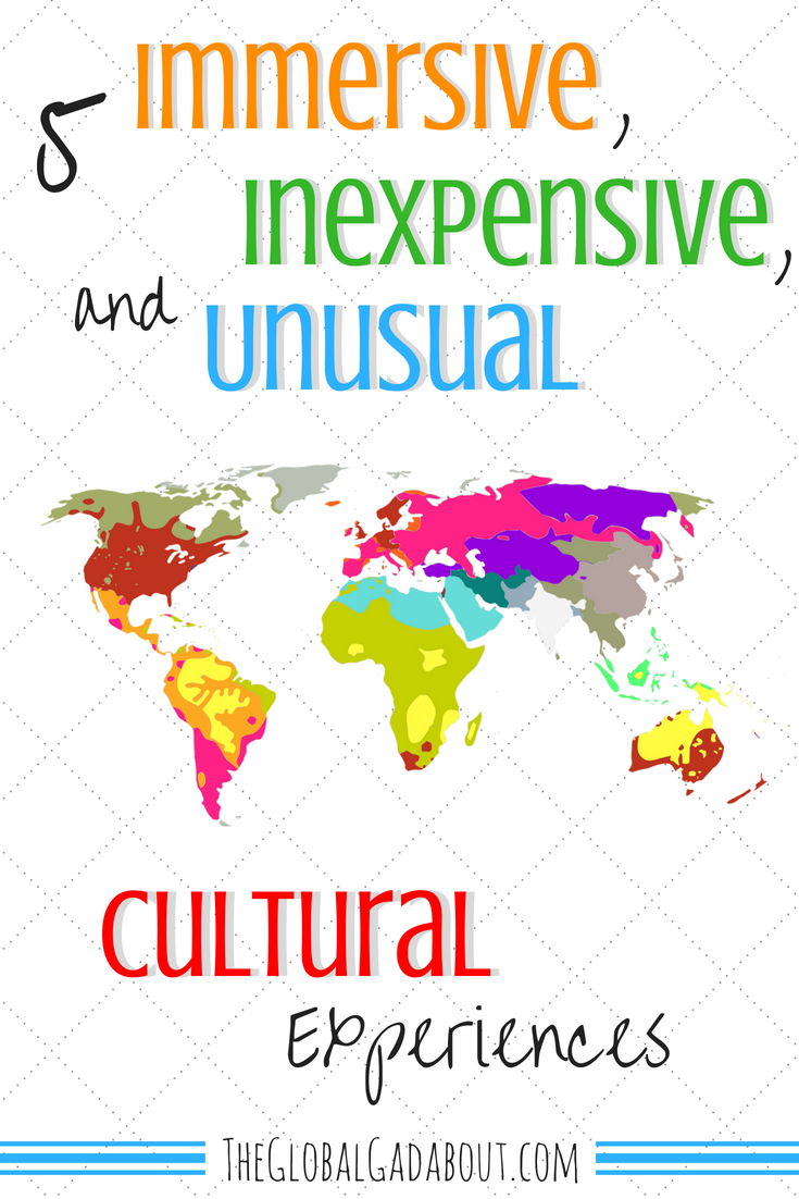 Check out these 5 cheap & easy ways you can experience the culture of your travel destination a bit more deeply, in tons of countries around the world! #theglobalgadabout #cultralactivities #culturalexperiences #culture #unusualtravel #immersivetravel