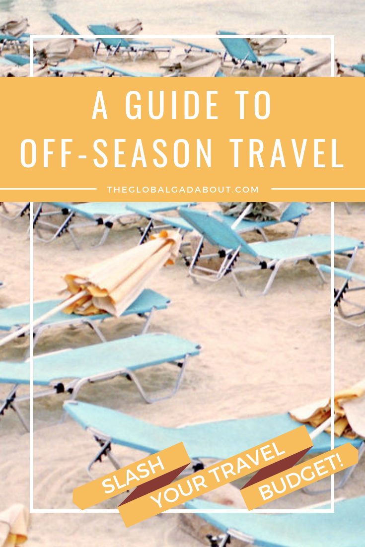 Traveling in the offseason is a great way to save money and avoid crowds! Of course, somethings may be closed. Click through for all the pros and cons and why I ultimately recommend embracing the offseason :-) #theglobalgadabout #offseasontravel #shoulderseason #budgettravel