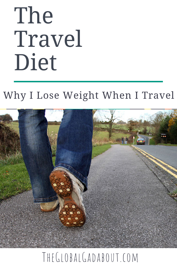 Most people gain weight when they travel, but not me. I always lost weight! Check out this post to find out why: theglobalgadabout.com #weightloss #traveldiet #theglobalgadabout #diettips