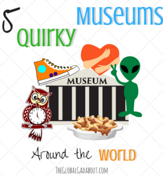 5 Quirky Museums Around the World