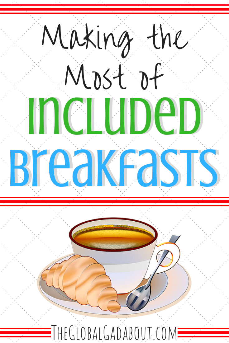 When breakfast is included in your accommodation, it can save you a lot of money on food while traveling. Click through to find out how to maximize this benefit! #includedbreakfast #budgettravel #freefood #cheaptravel #theglobalgadabout #travelblog #travelblogger