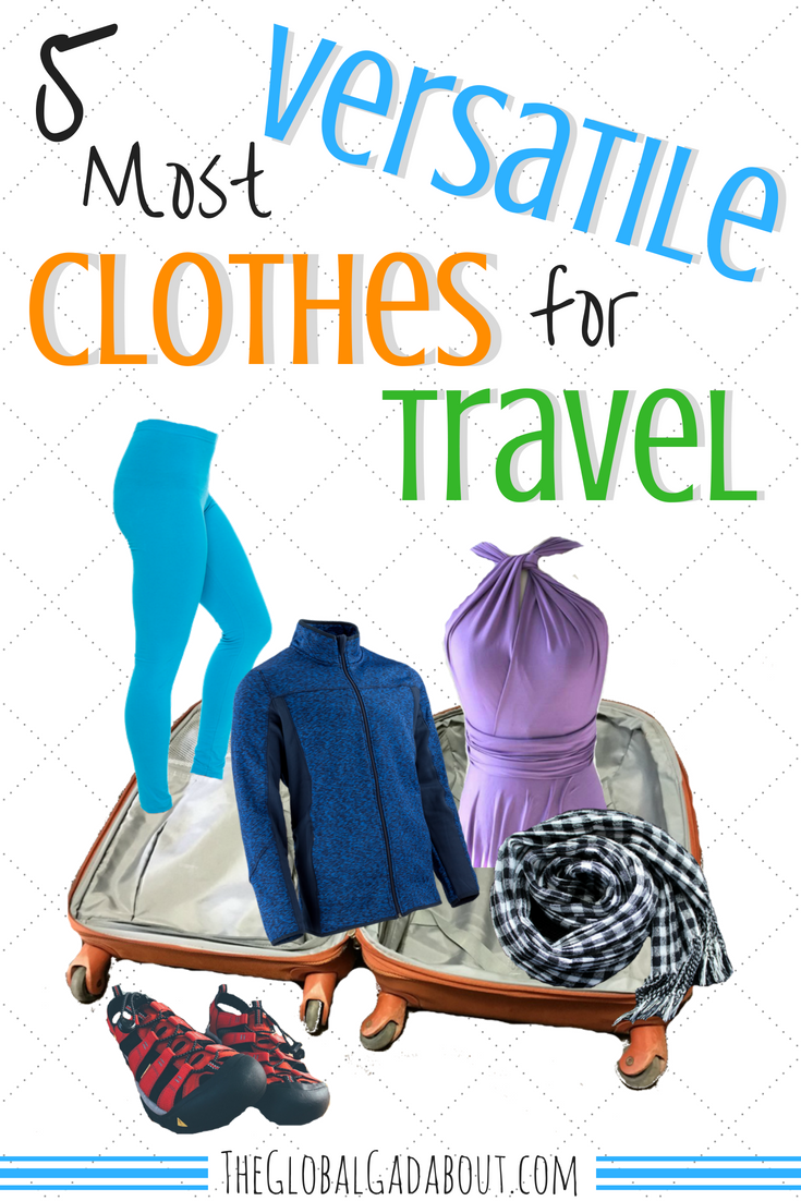The secret to minimalist packing is versatile clothes. I can pack for 6 months in a carry-on suitcase because I bring things with multiple uses and styles. Click through to find out my 5 favorite clothing items for travel! #travelclothes #versatileclothes #theglobalgadabout #multifuntional #travelgear #packingtips