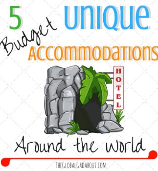 5 Unique Budget Accommodations Around the World