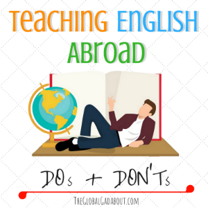 Teaching English Abroad: DOs & DON'Ts