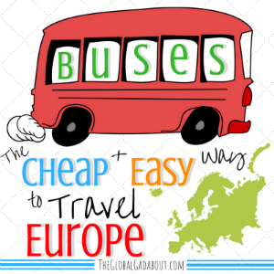 Buses: The Cheap & Easy Way to Travel Europe