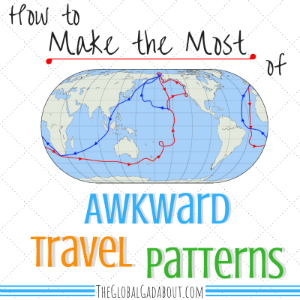 How to Make the Most of Awkward Travel Patterns