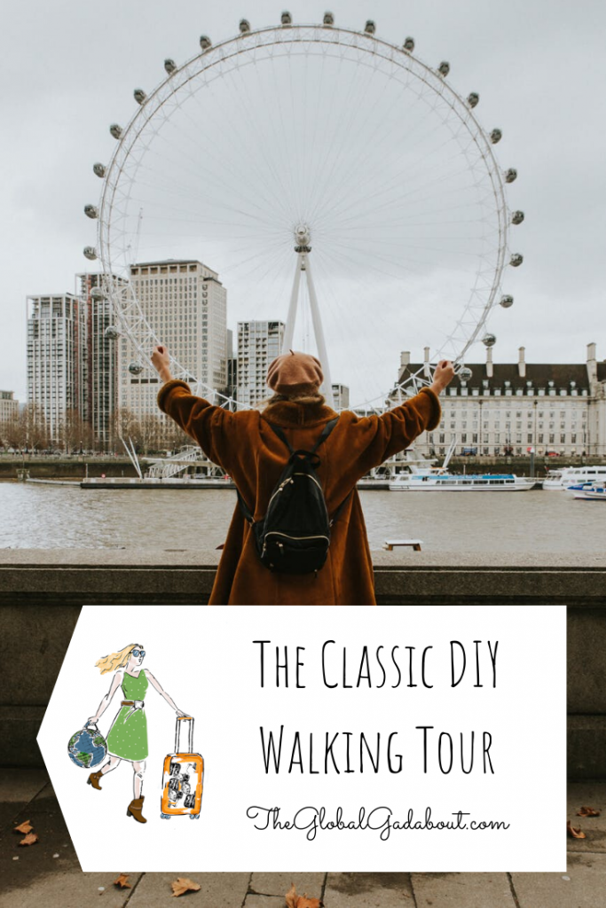 "Woman seen from behind with arm raised standing on the bank of the Thames River with the London Eye ferris wheel across the river behind her. A white luggage tag shape covers her legs with The Global Gadabout logo and the words ""The Classic DIY Walking Tour. TheGlobalGadabout.com""."