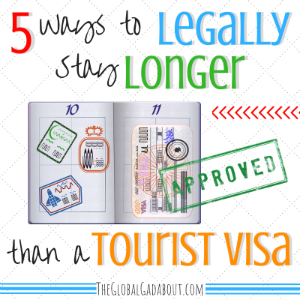 5 Ways to Legally Stay Longer than a Tourist Visa