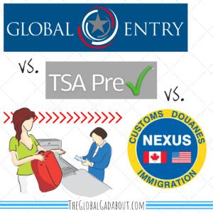 Global Entry v. TSA PreCheck v. NEXUS
