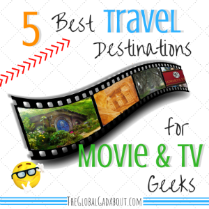 5 Best Travel Destinations for Movie & TV Geeks