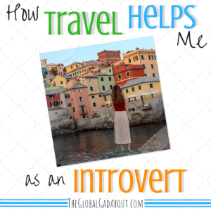 How Travel Helps Me as an Introvert