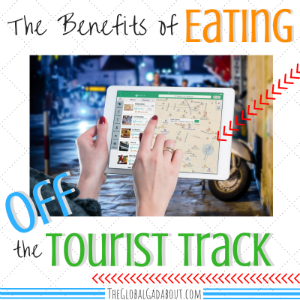 The Benefits of Eating Off the Tourist Track