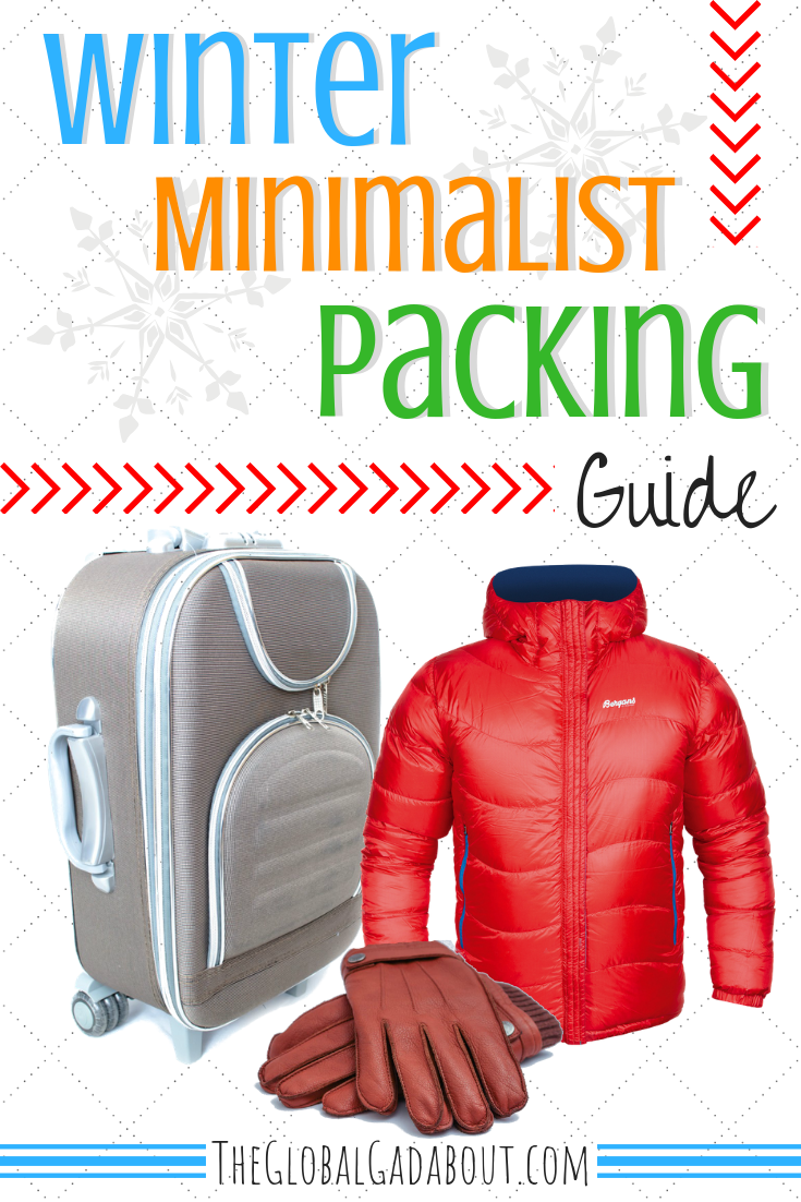 Packing #carryononly for warm weather travel is a lot easier than for #winter travel! But you can still be a #minimalist packer with bulky cold weather gear. Click through to discover the secret - plus, a #packinglist :-) #minimalisttravel #minimalistpacking #wintertravel #theglobalgadabout #travelblog #travelblogger