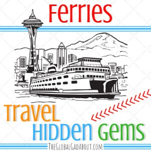 Ferries: Travel Hidden Gems