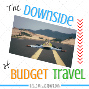 The Downside of Budget Travel