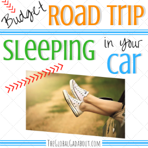 Budget Road Trip: Sleeping in Your Car