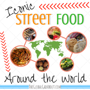 Iconic Street Food Around the World