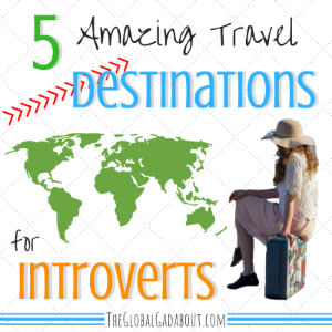 5 Amazing Travel Destinations for Introverts