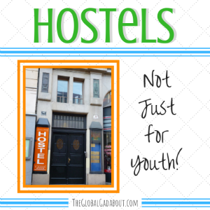 Hostels: Not Just for Youth