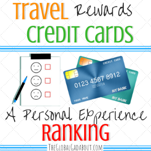 Travel Rewards Credit Cards: A Personal Experience Rating