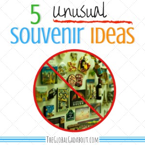 5 Unusual Souvenir Ideas