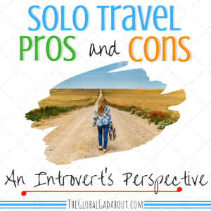 Solo Travel Pros & Cons: An Introvert's Perspective