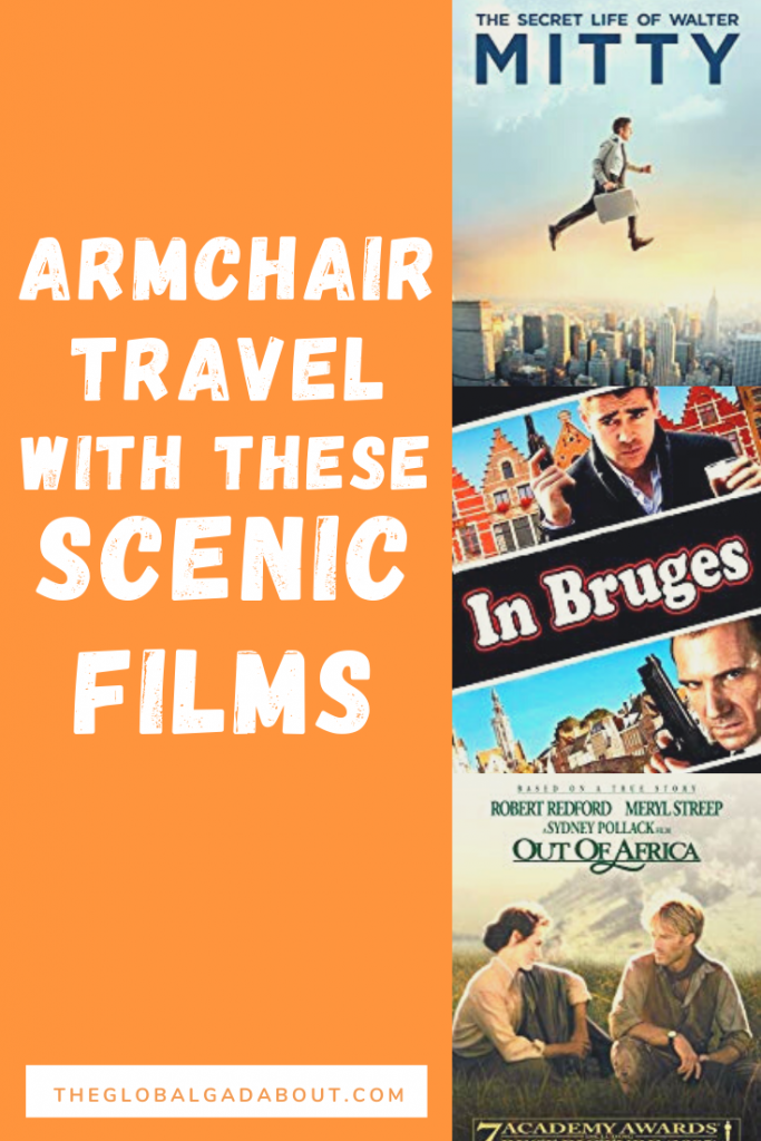 "Orange background with the words ""Armchair Travel with These Scenic Films"" and ""TheGlobalGadabout.com"" and the DVDs for The Secret Life of Walter Mitty, In Bruges, and Out of Africa down the right side."