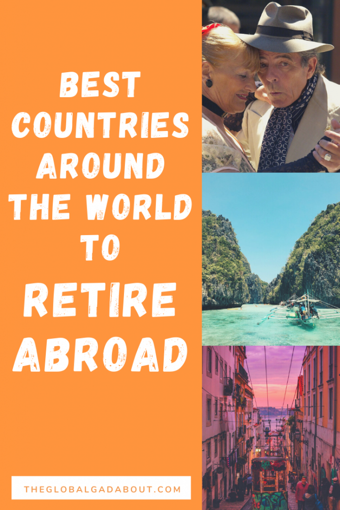 "Orange background with the words ""Best Countries Around the World to Retire Abroad"" and ""TheGlobalGadabout.com"" on the left. Three photos down the right side: an older couple dancing, a boat sailing in tropical water, and a South American city street at sunset."