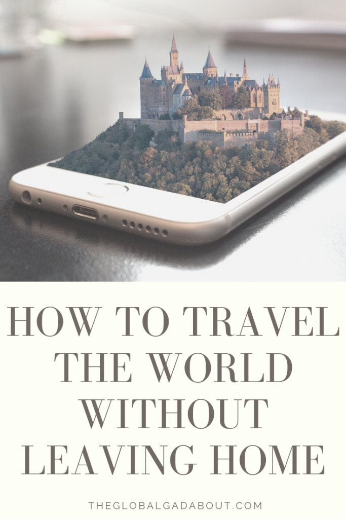 "A 3D castle popping out of a phone screen above the words ""How to Travel the World Without Leaving Home"" and ""TheGlobalGadabout.com""."