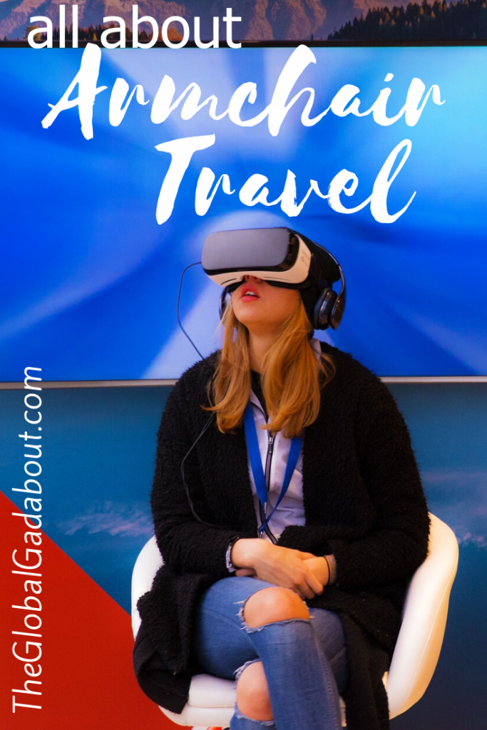 "A young woman sitting in a chair with a virtual reality headset and headphones on. The words ""All About Armchair Travel"" and ""TheGlobalGadabout.com"" are superimposed in white."