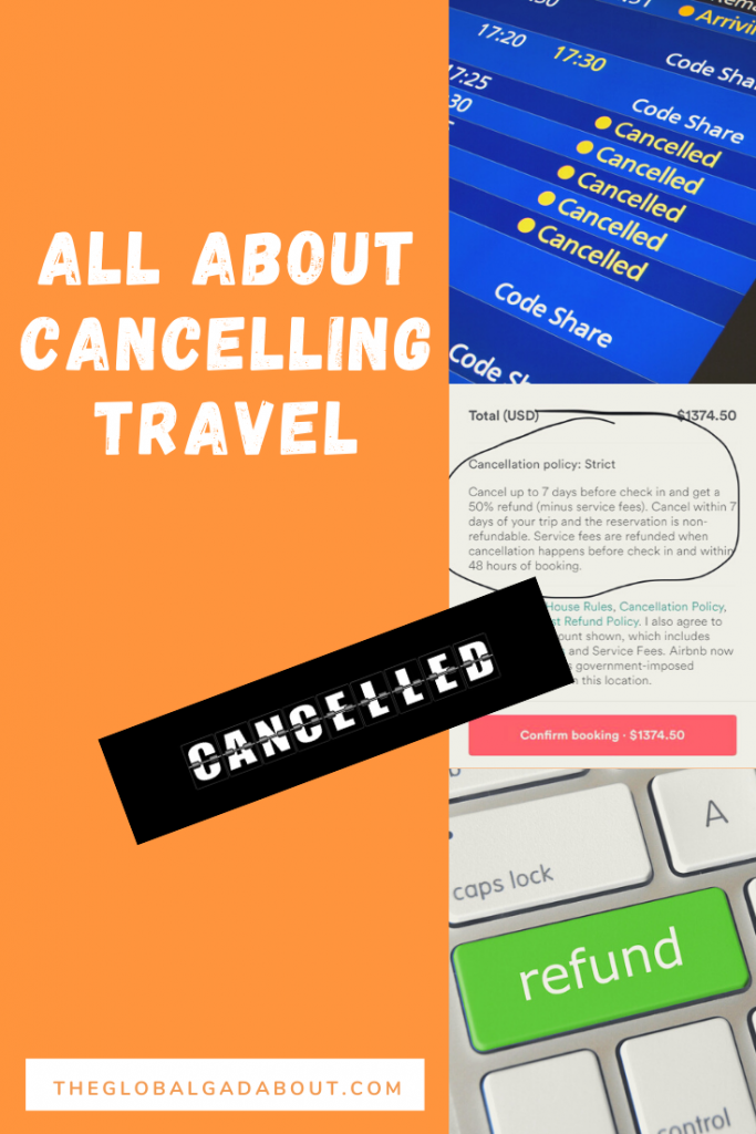 "Orange background with white words ""All About Cancelling Travel"" and ""TheGlobalGadabout.com"". Down the right side are images of a flight status board with all flights cancelled, a cancellation policy, and a green refund button. Across the middle is an angled black box with the word ""Cancelled"" in white."