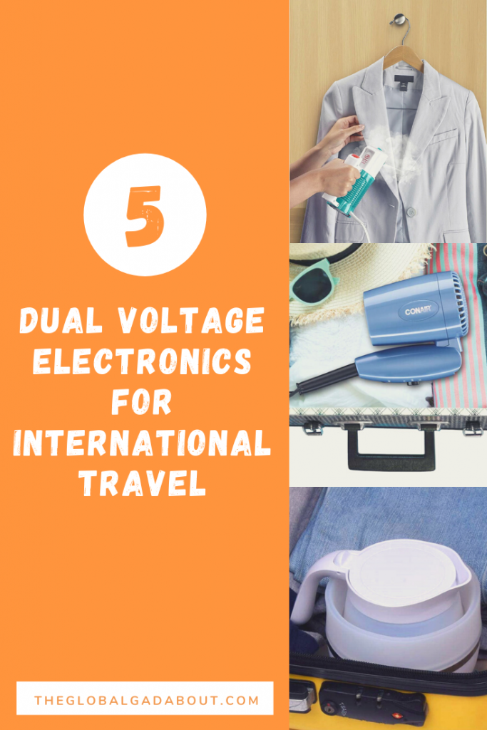 "Orange background with the words ""5 Dual Voltage Electronics for International Travel"" and ""TheGlobalGadabout.com"" in white. 3 photos down the right side: steamer steaming a jacket, a folded hair dryer in a suitcase, and a collapsed travel kettle in a suitcase."