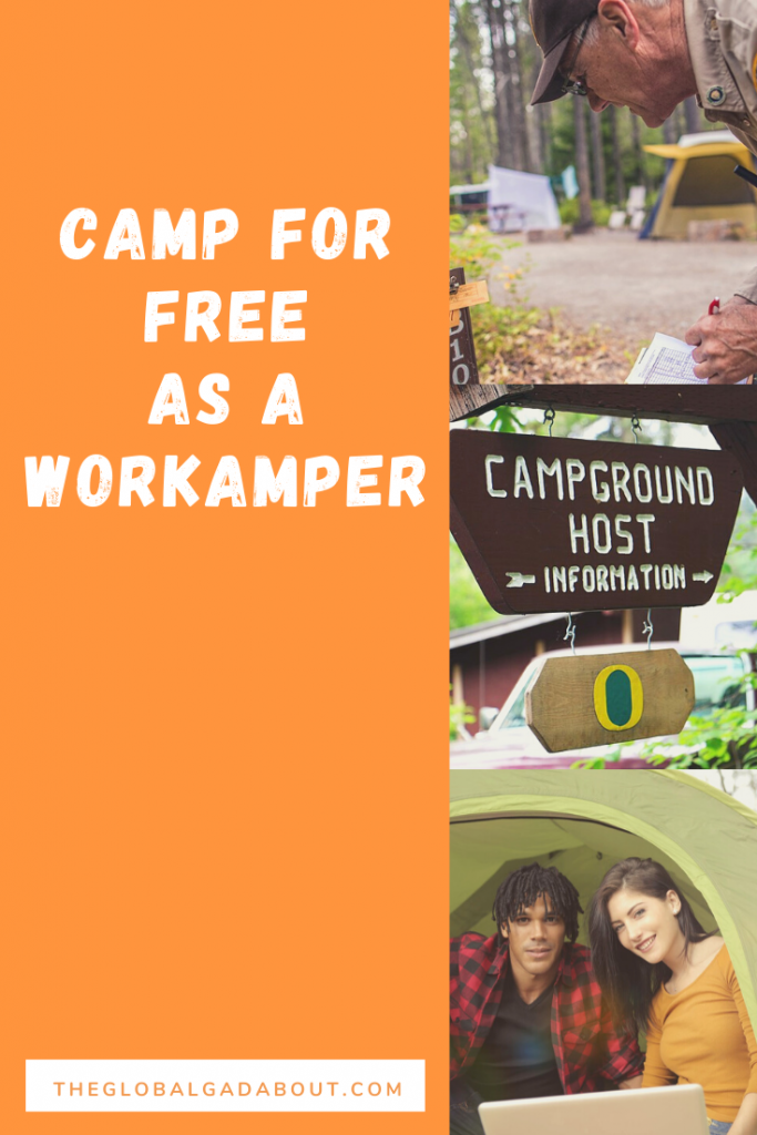 "An orange background with the words ""Camp for Free as a Workamper"" and ""TheGlobalGadabout.com"" in white. Down the right side are 3 photos: an older man in uniform making a note at a campground, a wooden sign reading ""Campground Host - Information"", and a young couple in a tent with a laptop."