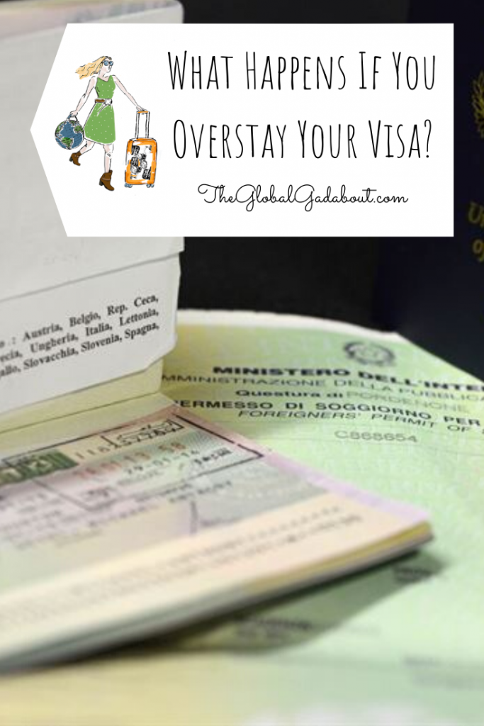"A passport open to a visa page. A white luggage-tag overlays the top with The Global Gadabout logo and words ""What Happens If You Overstay Your Visa?"" & ""TheGlobalGadabout.com"""