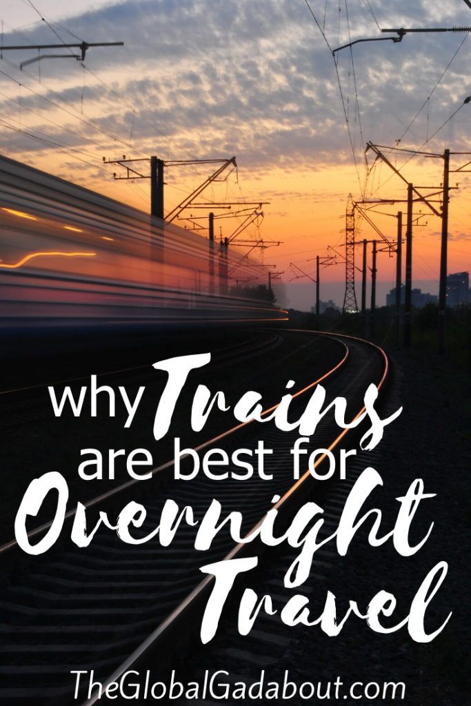 "A train blurred by motion following tracks into the distance at sunset. Over the tracks are the words ""Why Trains are Best for Overnight Travel"" and ""TheGlobalGadabout.com"""