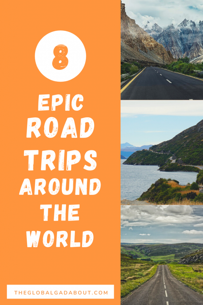 "Orange background with the words ""8 Epic Road Trips Around the World"" and ""TheGlobalGadabout.com"" in white. Down the right side are three photos of scenic roads."